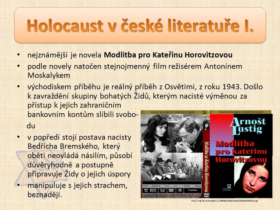 nejznámější je novela Modlitba pro Kateřinu Horovitzovou podle novely natočen stejnojmenný film režisérem Antonínem Moskalykem východiskem příběhu je reálný příběh z Osvětimi, z roku 1943.
