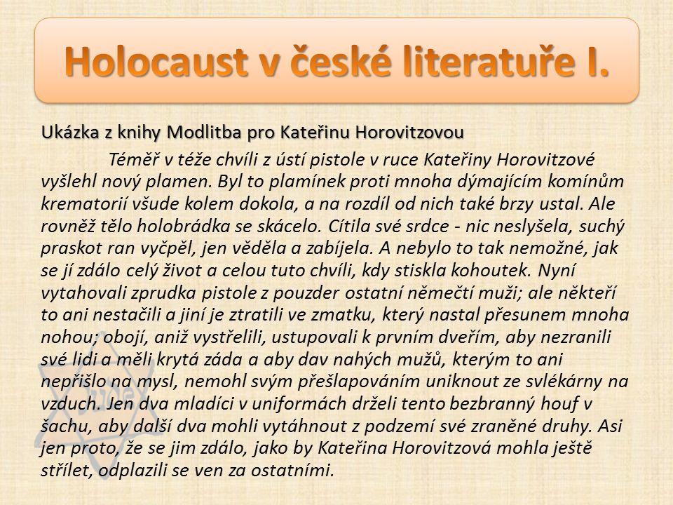 Ukázka z knihy Modlitba pro Kateřinu Horovitzovou Téměř v téže chvíli z ústí pistole v ruce Kateřiny Horovitzové vyšlehl nový plamen.
