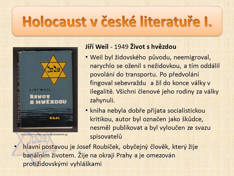 Jiří Weil - 1949 Život s hvězdou Weil byl židovského původu, neemigroval, narychlo se oženil s nežidovkou, a tím oddálil povolání do transportu.