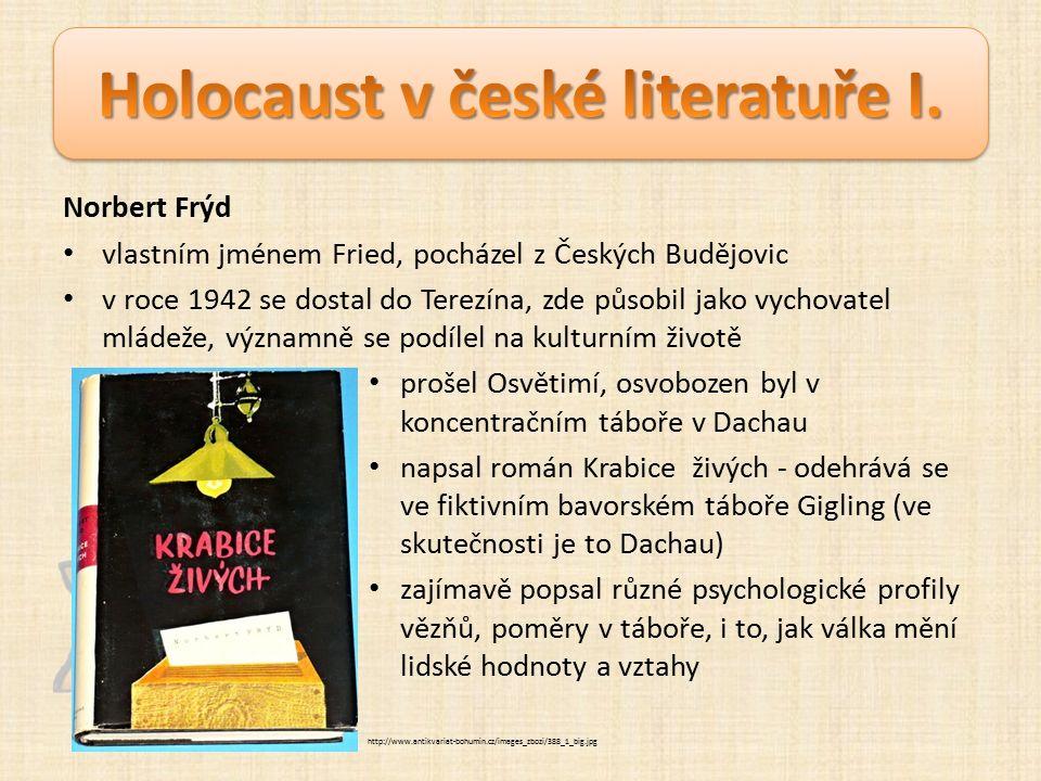 Norbert Frýd vlastním jménem Fried, pocházel z Českých Budějovic v roce 1942 se dostal do Terezína, zde působil jako vychovatel mládeže, významně se podílel na kulturním životě prošel Osvětimí, osvobozen byl v koncentračním táboře v Dachau napsal román Krabice živých - odehrává se ve fiktivním bavorském táboře Gigling (ve skutečnosti je to Dachau) zajímavě popsal různé psychologické profily vězňů, poměry v táboře, i to, jak válka mění lidské hodnoty a vztahy http://www.antikvariat-bohumin.cz/images_zbozi/388_1_big.jpg