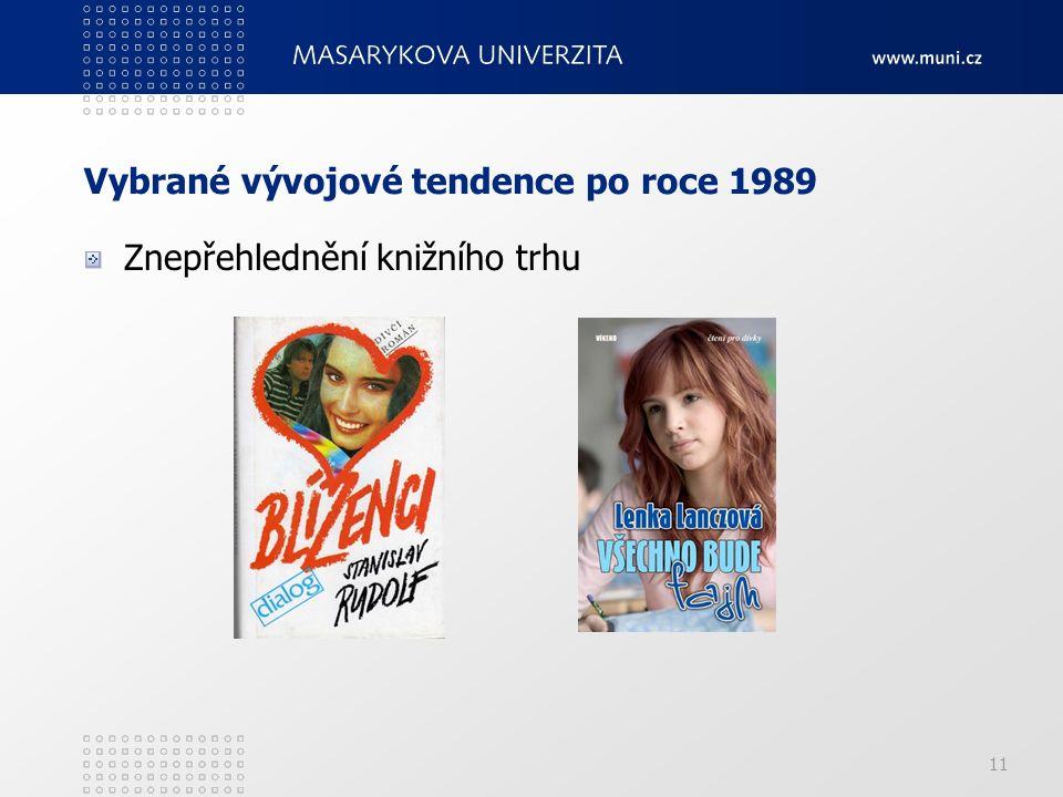Vybrané vývojové tendence po roce 1989 Znepřehlednění knižního trhu 11