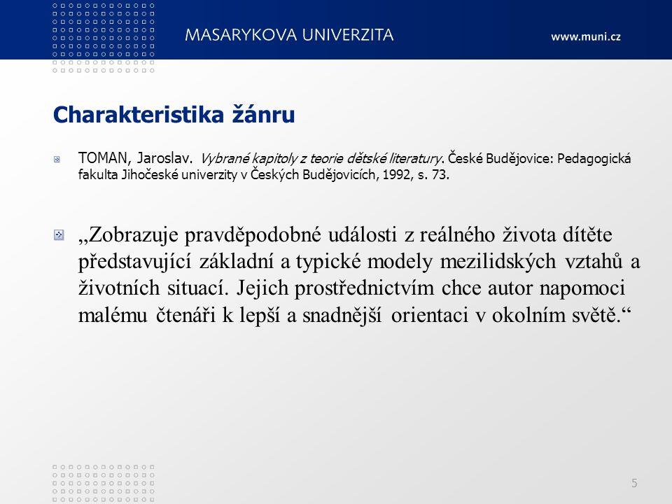 Charakteristika žánru TOMAN, Jaroslav. Vybrané kapitoly z teorie dětské literatury.