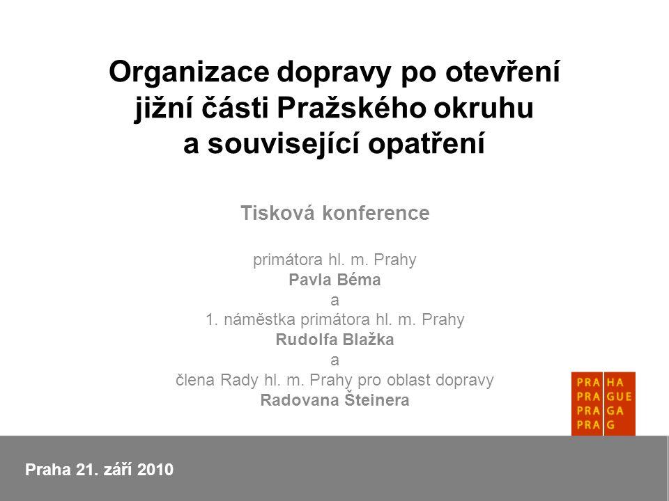 Organizace dopravy po otevření jižní části Pražského okruhu a související opatření Tisková konference primátora hl.