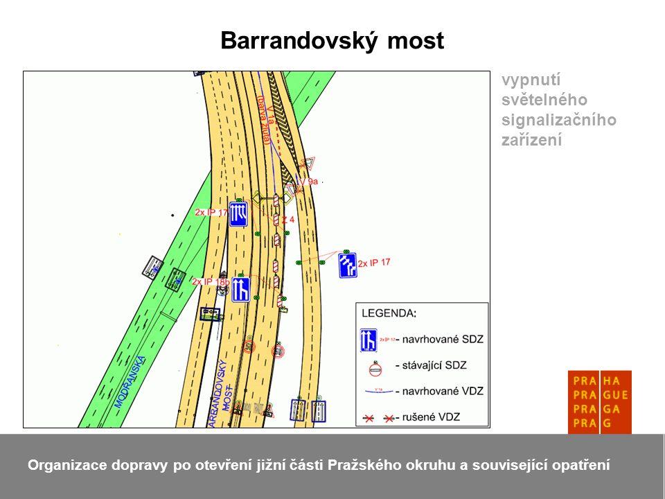 Barrandovský most Organizace dopravy po otevření jižní části Pražského okruhu a související opatření vypnutí světelného signalizačního zařízení