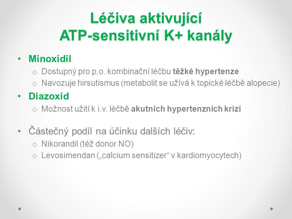 Léčiva aktivující ATP-sensitivní K+ kanály Minoxidil o Dostupný pro p.o. kombinační léčbu těžké hypertenze o Navozuje hirsutismus (metabolit se užívá