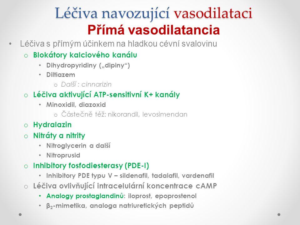 Léčiva navozující vasodilataci Léčiva navozující vasodilataci Přímá vasodilatancia Léčiva s přímým účinkem na hladkou cévní svalovinu o Blokátory kalc