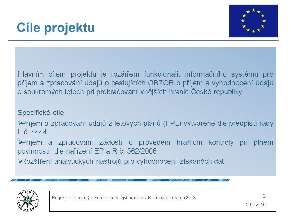 29.9.2016 Projekt realizovaný z Fondu pro vnější hranice z Ročního programu 2013 3 Cíle projektu Hlavním cílem projektu je rozšíření funkcionalit info