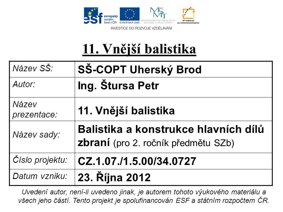 Název SŠ: SŠ-COPT Uherský Brod Autor: Ing. Štursa Petr Název prezentace: 11.