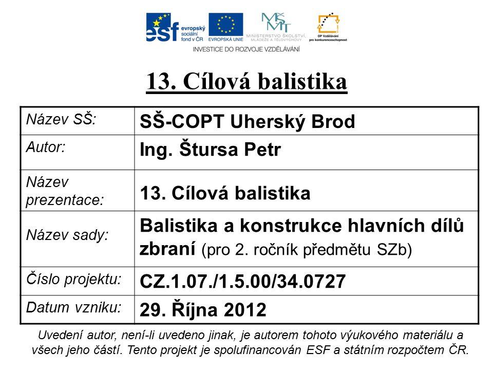 Název SŠ: SŠ-COPT Uherský Brod Autor: Ing. Štursa Petr Název prezentace: 13.