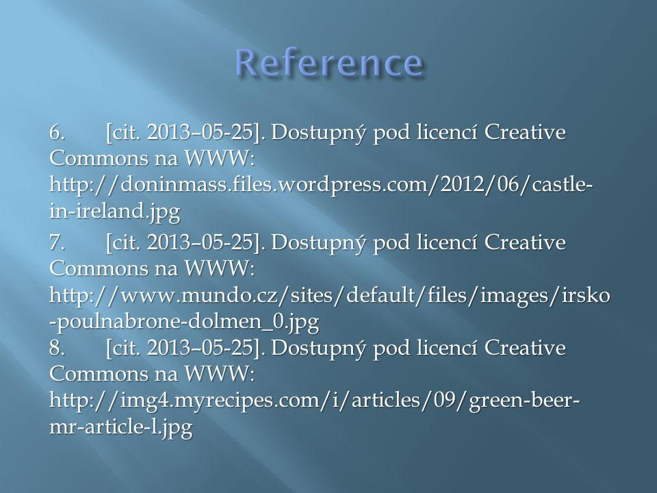 6. [cit. 2013–05-25]. Dostupný pod licencí Creative Commons na WWW: http://doninmass.files.wordpress.com/2012/06/castle- in-ireland.jpg 7. [cit. 2013–