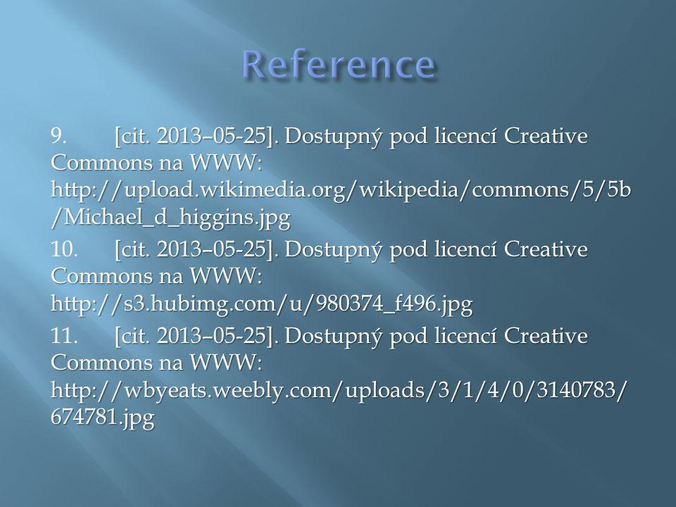 [cit. 2013–05-25]. Dostupný pod licencí Creative Commons na WWW: http://upload.wikimedia.org/wikipedia/commons/5/5b /Michael_d_higgins.jpg 9. [cit. 20
