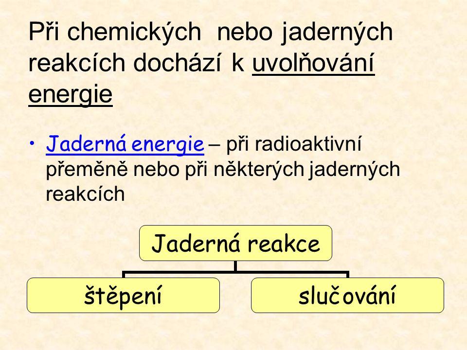 Jaderná reakce nastane tehdy, když se srazí atomová jádra, která proti sobě letí velkou rychlostí.