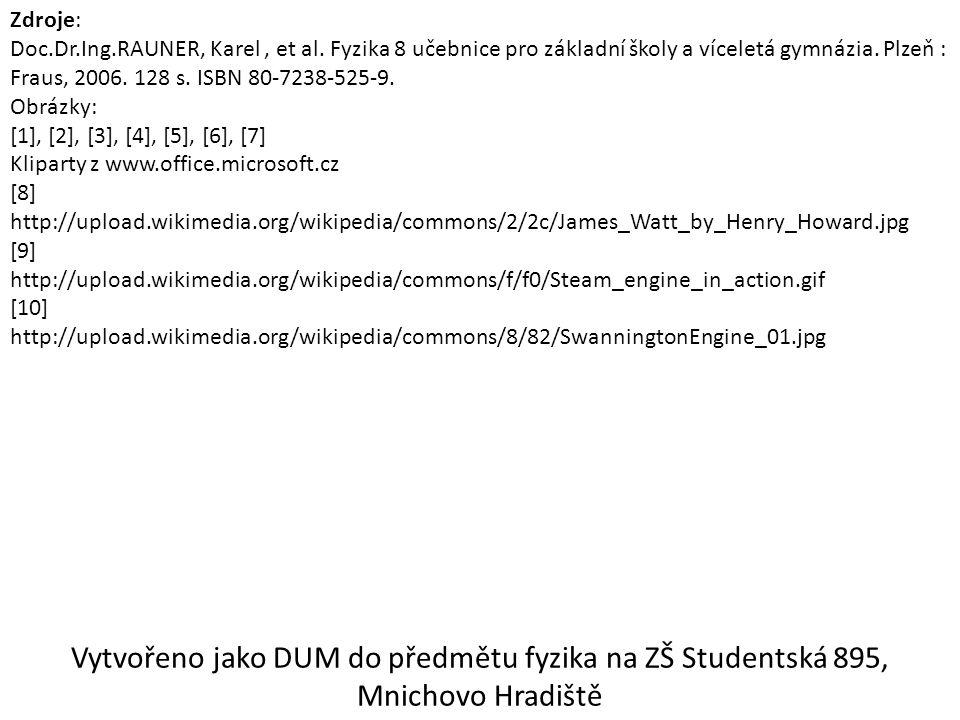 Zdroje: Doc.Dr.Ing.RAUNER, Karel, et al. Fyzika 8 učebnice pro základní školy a víceletá gymnázia.