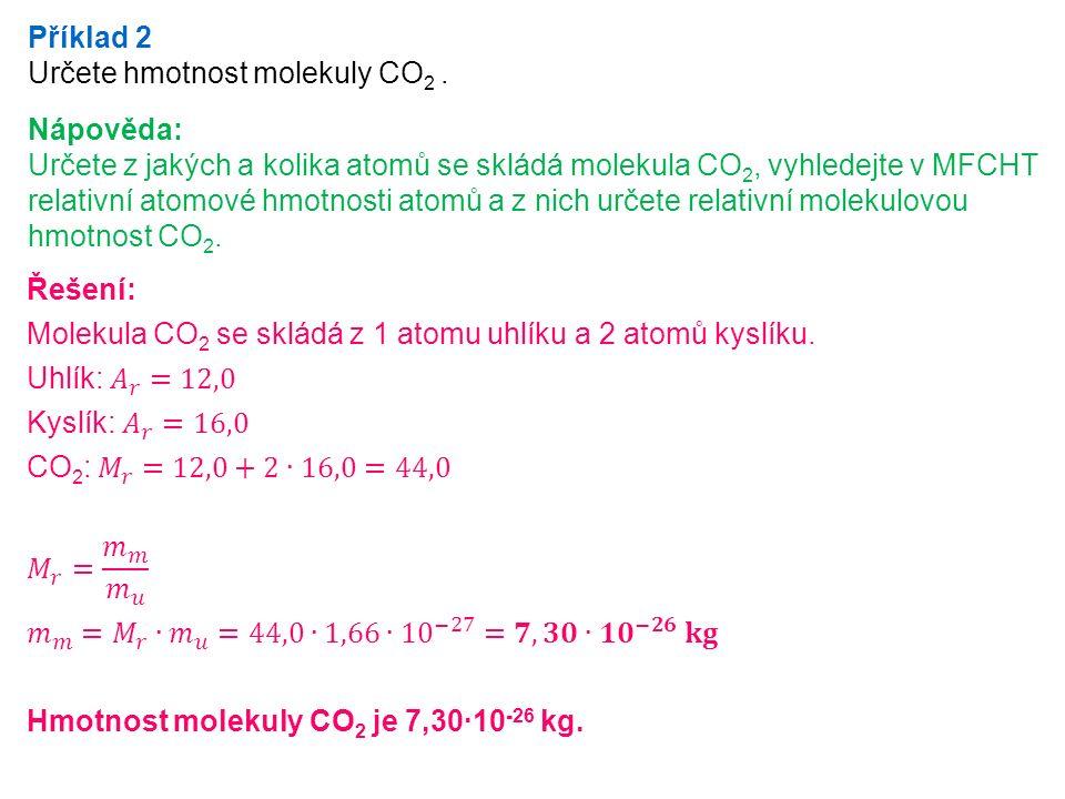Příklad 2 Určete hmotnost molekuly CO 2.