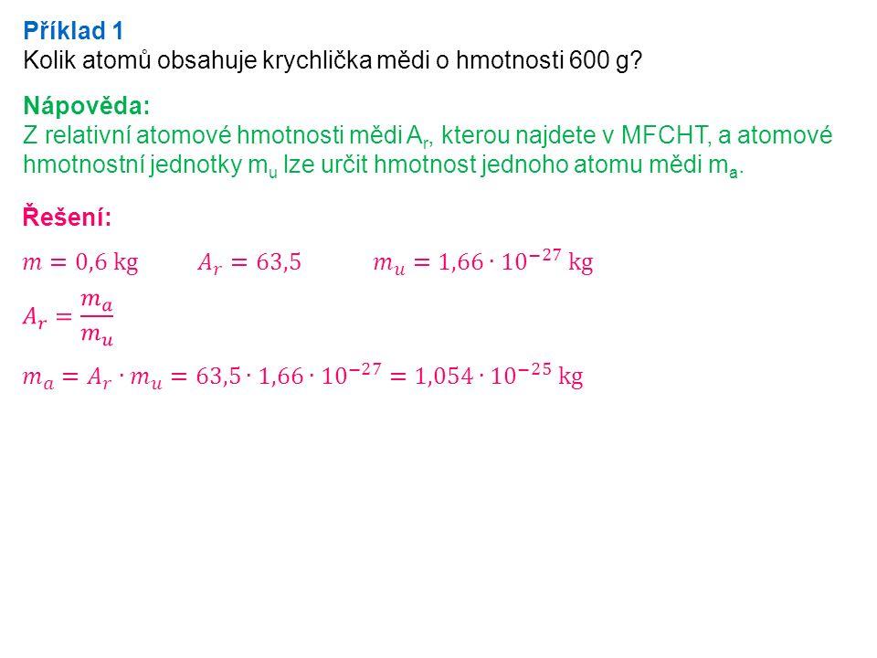 Příklad 3 Kolik molekul obsahuje kapka vody o průměru 2 mm.