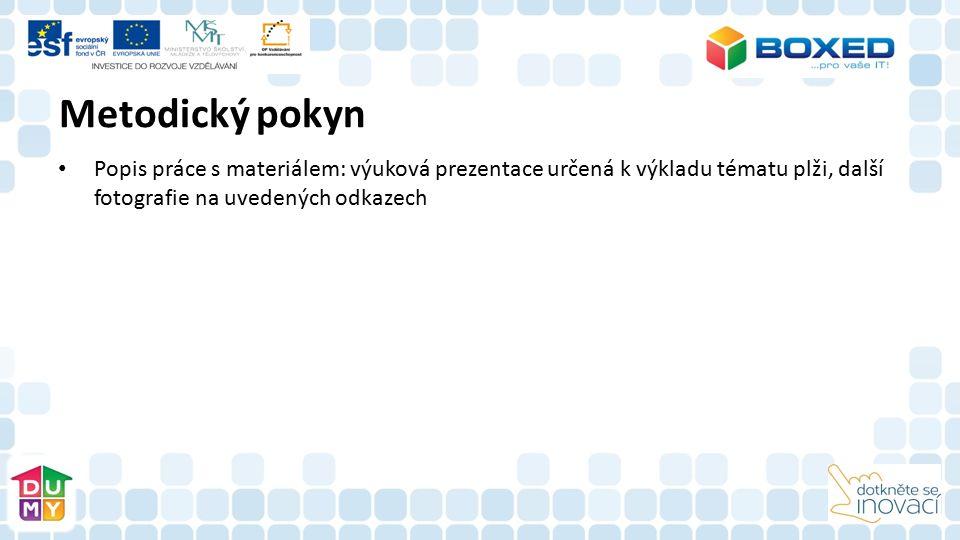Metodický pokyn Popis práce s materiálem: výuková prezentace určená k výkladu tématu plži, další fotografie na uvedených odkazech