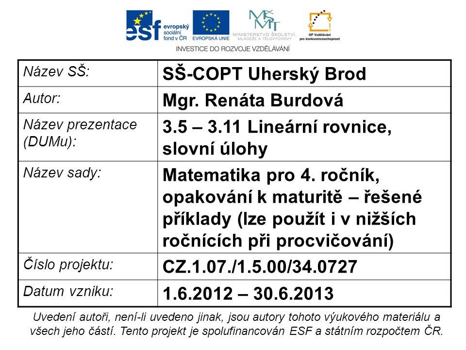 Název SŠ: SŠ-COPT Uherský Brod Autor: Mgr.