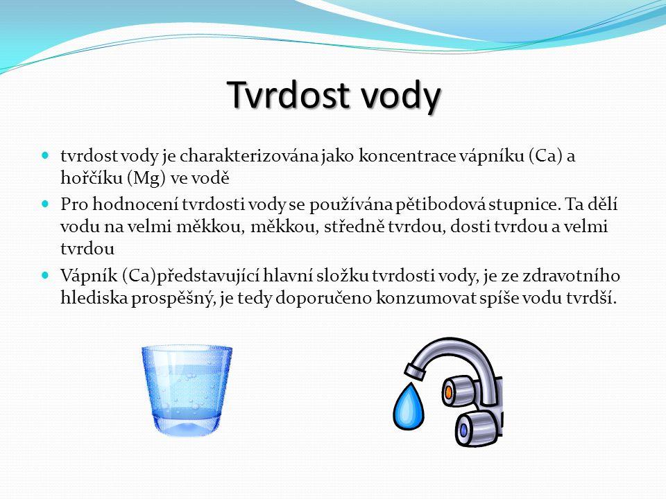 Tvrdost vody tvrdost vody je charakterizována jako koncentrace vápníku (Ca) a hořčíku (Mg) ve vodě Pro hodnocení tvrdosti vody se používána pětibodová stupnice.