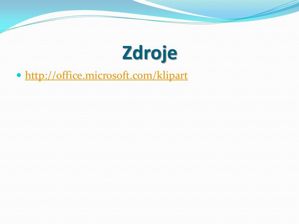 Zdroje http://office.microsoft.com/klipart