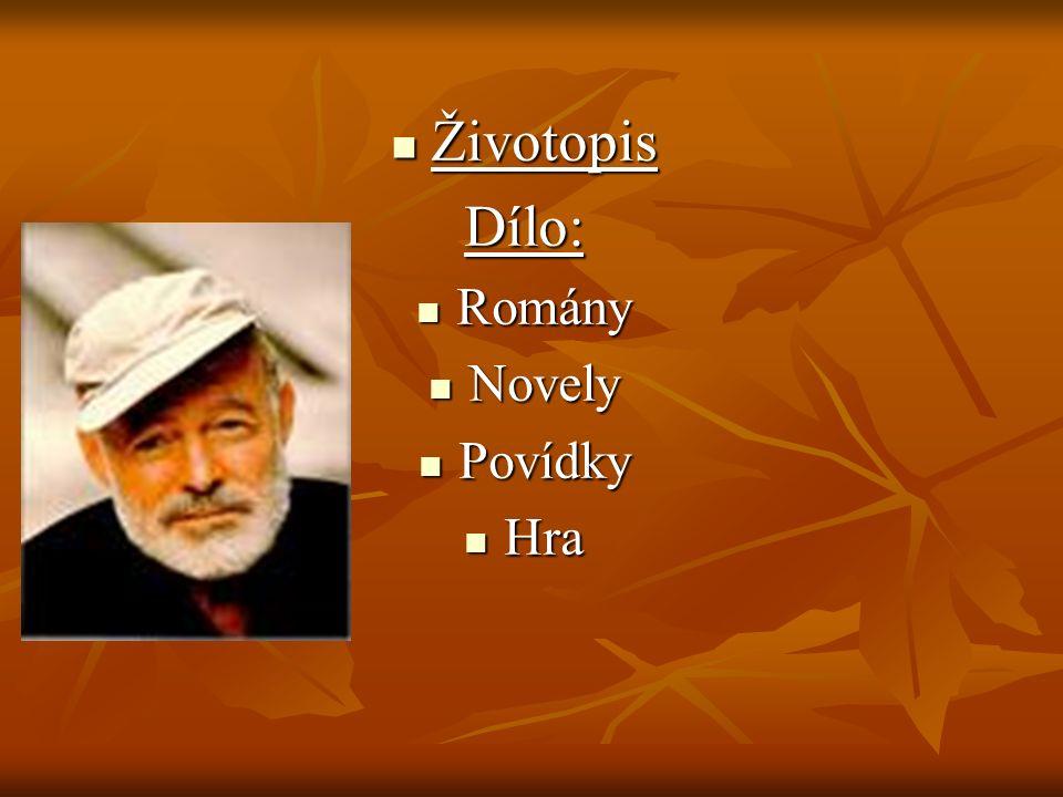 Životopis ŽivotopisDílo: Romány Romány Novely Novely Povídky Povídky Hra Hra