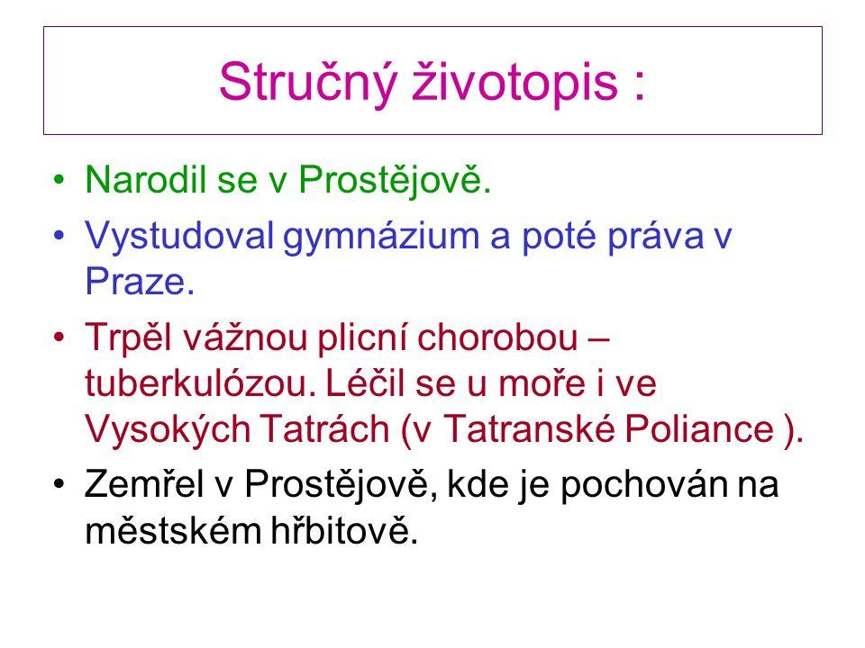 Stručný životopis : Narodil se v Prostějově. Vystudoval gymnázium a poté práva v Praze.