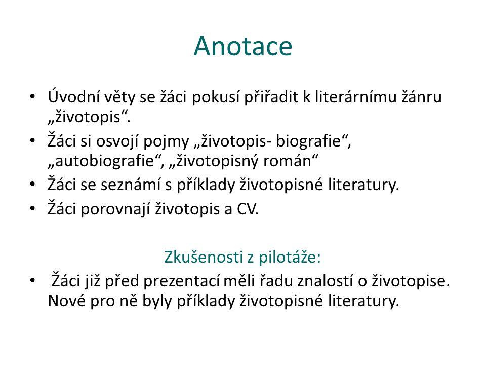 """Anotace Úvodní věty se žáci pokusí přiřadit k literárnímu žánru """"životopis ."""