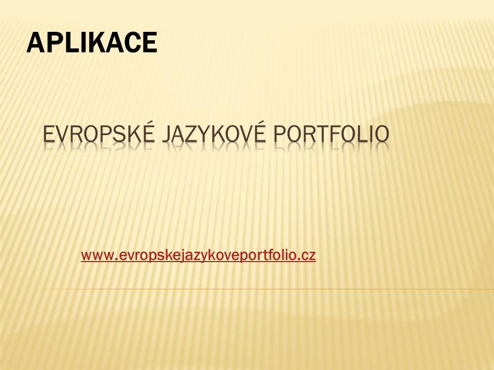 www.evropskejazykoveportfolio.cz APLIKACE