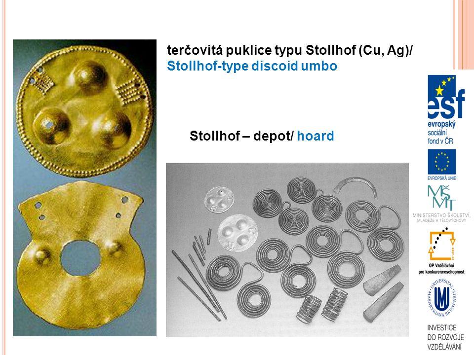 terčovitá puklice typu Stollhof (Cu, Ag)/ Stollhof-type discoid umbo Stollhof – depot/ hoard