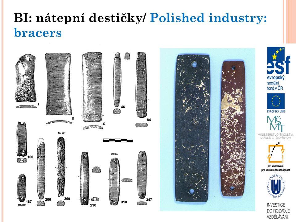 BI: nátepní destičky/ Polished industry: bracers