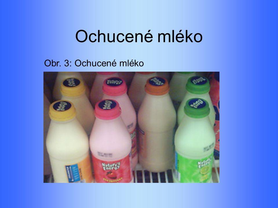 Ochucené mléko Obr. 3: Ochucené mléko