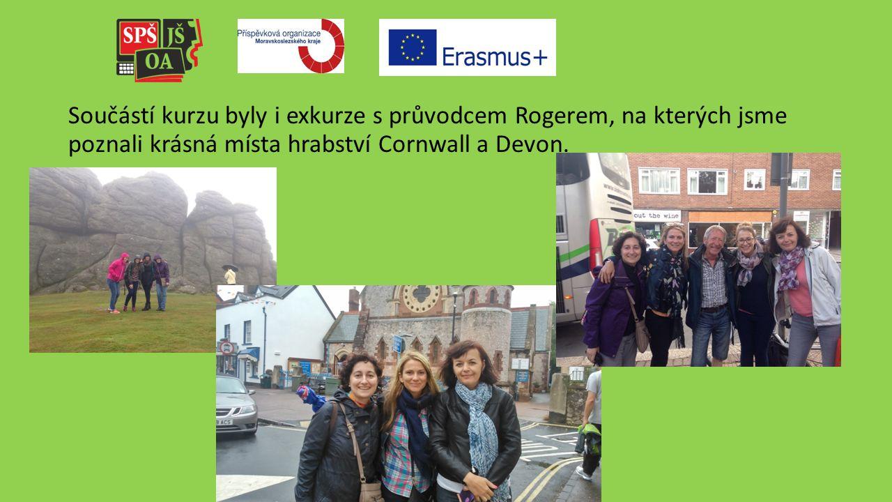 Součástí kurzu byly i exkurze s průvodcem Rogerem, na kterých jsme poznali krásná místa hrabství Cornwall a Devon.