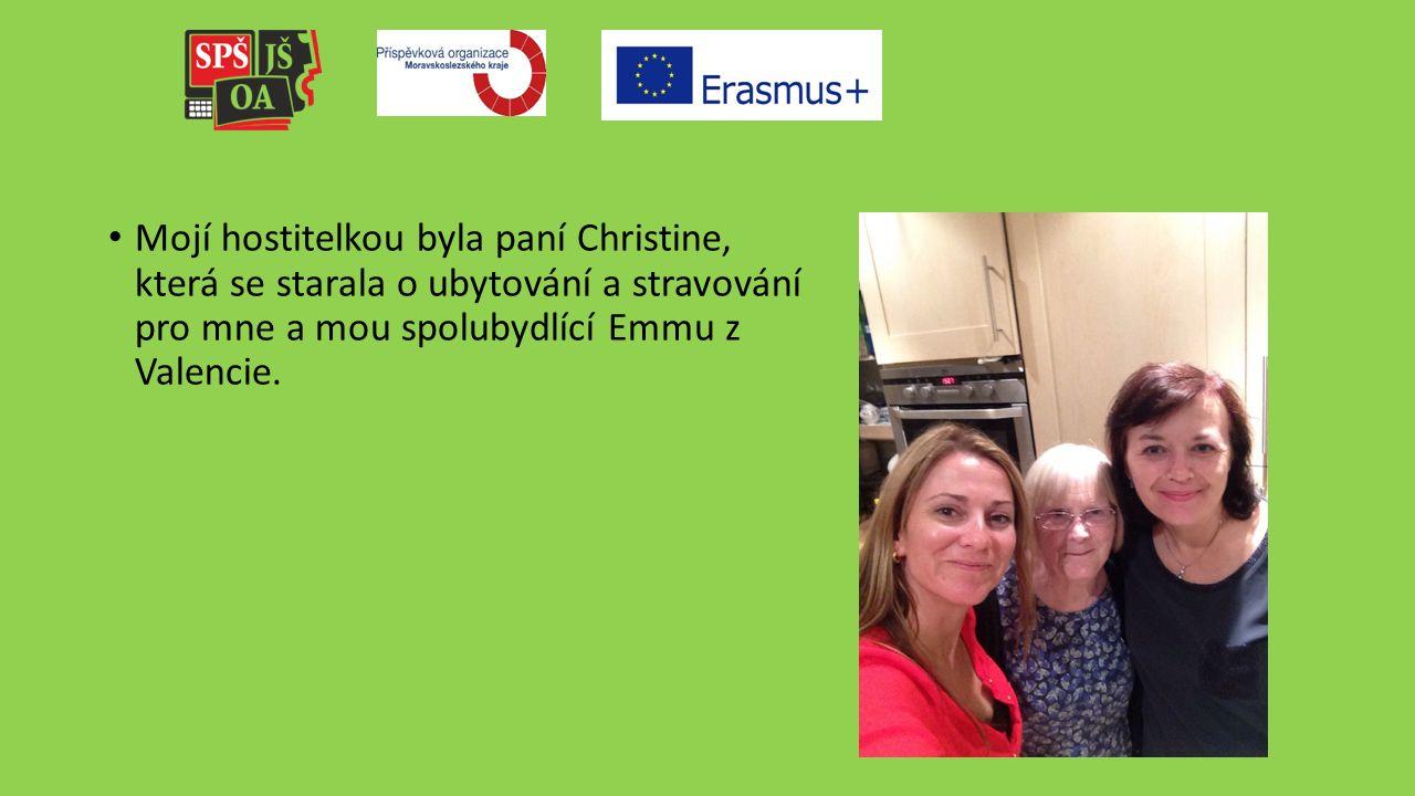 Mojí hostitelkou byla paní Christine, která se starala o ubytování a stravování pro mne a mou spolubydlící Emmu z Valencie.