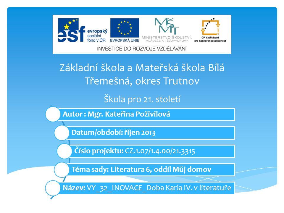 Základní škola a Mateřská škola Bílá Třemešná, okres Trutnov Autor : Mgr.