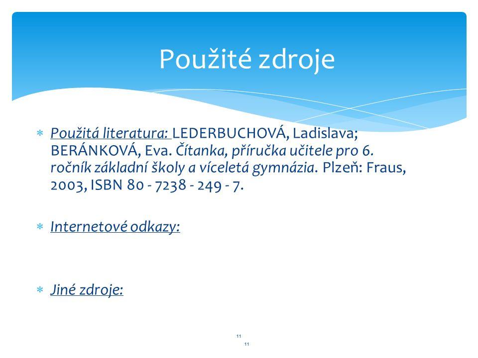 11  Použitá literatura: LEDERBUCHOVÁ, Ladislava; BERÁNKOVÁ, Eva.