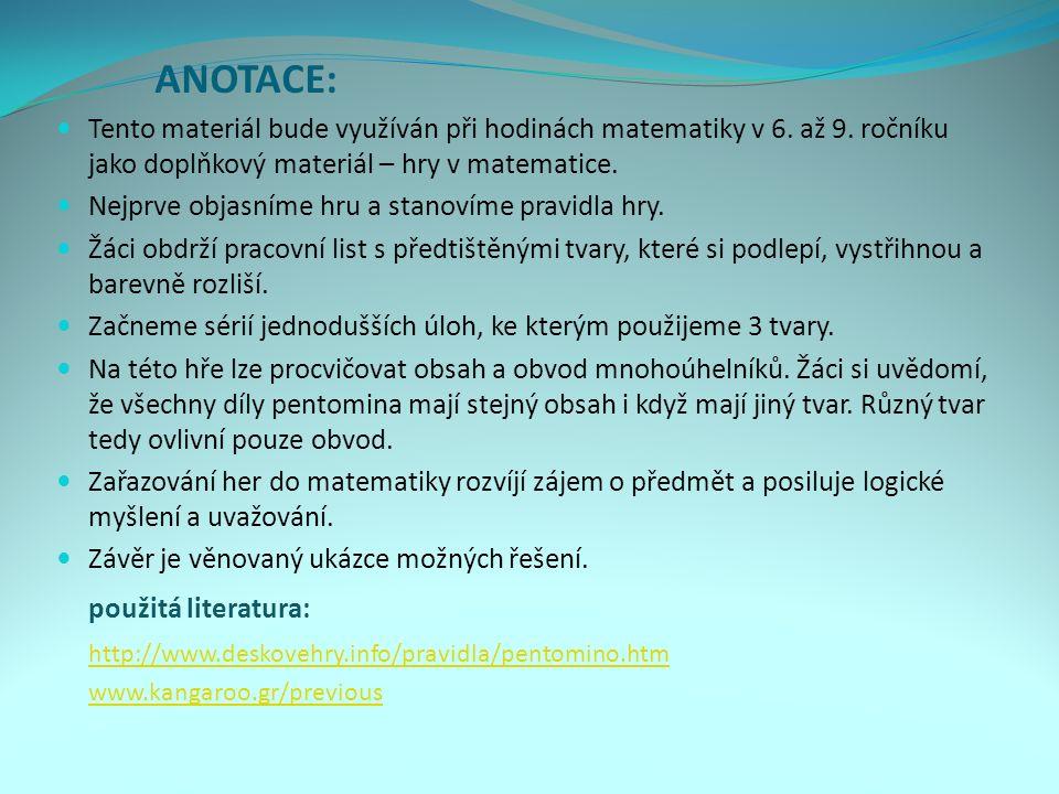 ANOTACE: Tento materiál bude využíván při hodinách matematiky v 6.