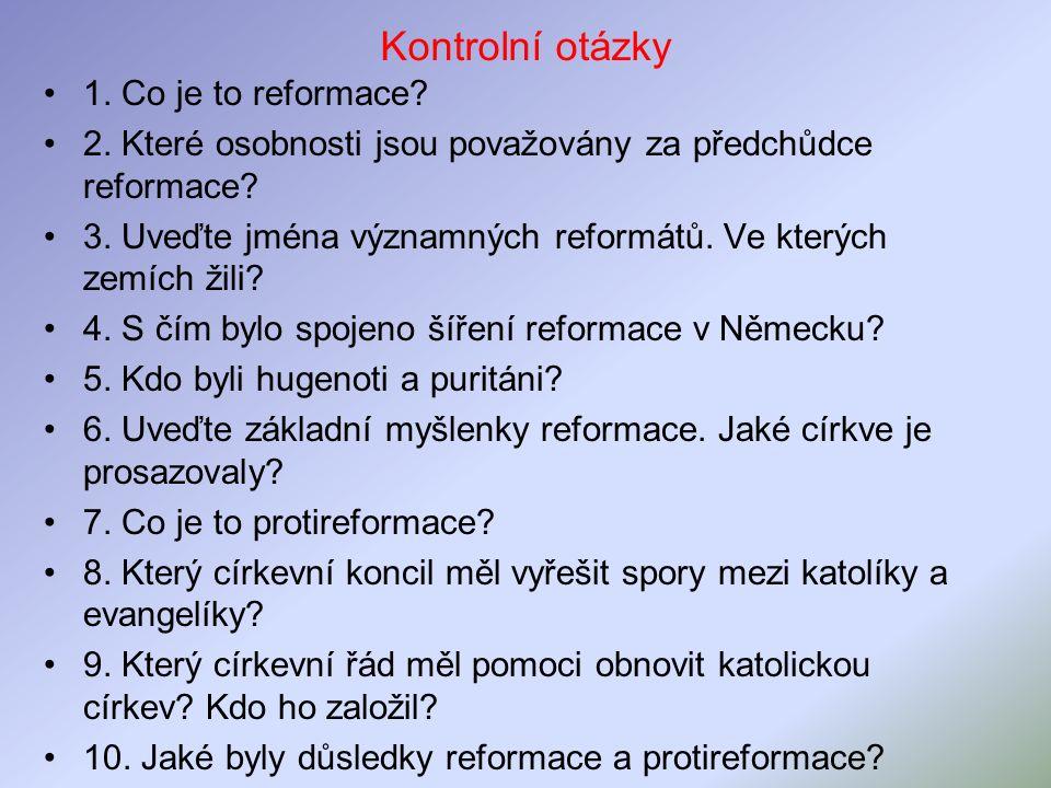 Kontrolní otázky 1. Co je to reformace. 2.