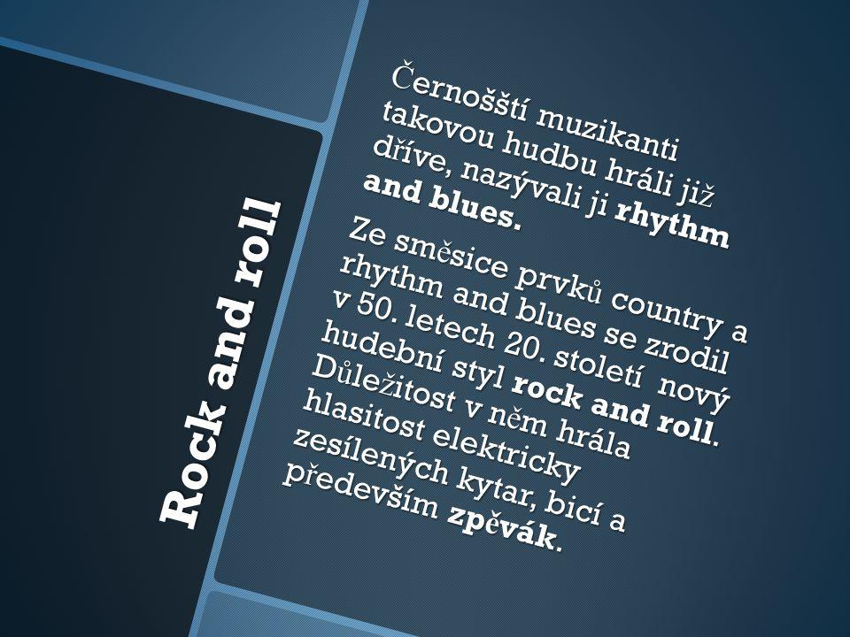Elvis Presley (1935 – 1977) Nejslavn ě jší p ř edstavitel rock and rollu.