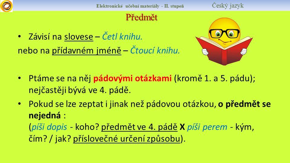 Předmět Elektronické učební materiály - II. stupeň Český jazyk Závisí na slovese – Četl knihu.