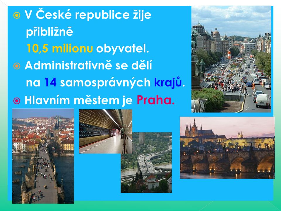  V České republice žije přibližně 10,5 milionu obyvatel.