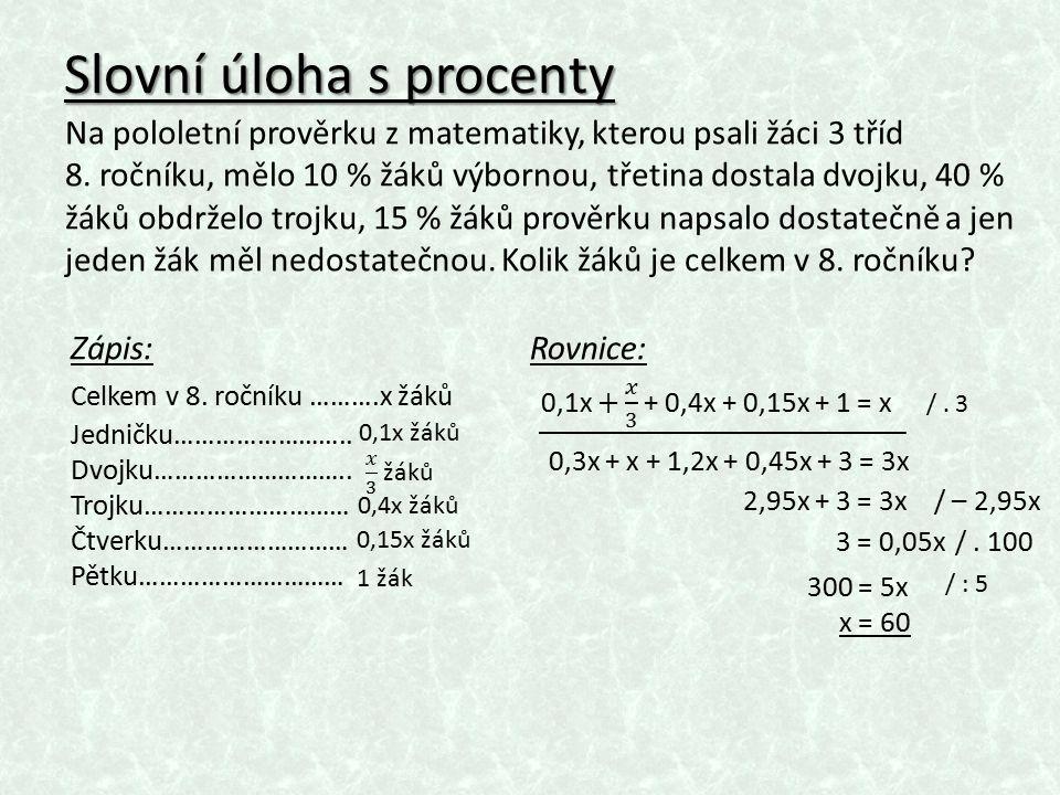 Slovní úloha s procenty Na pololetní prověrku z matematiky, kterou psali žáci 3 tříd 8.
