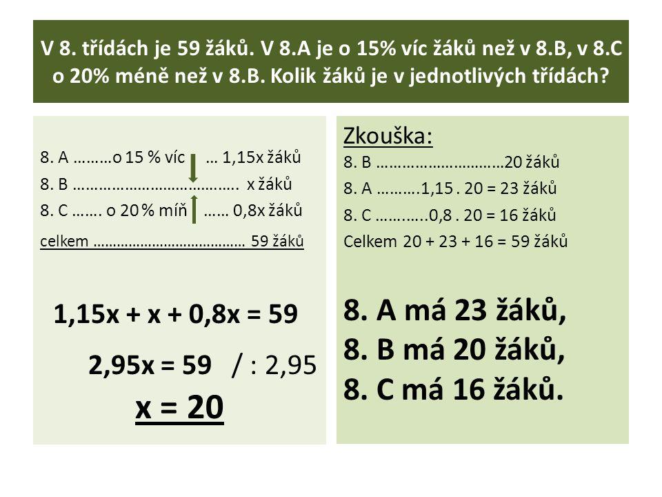 V 8. třídách je 59 žáků. V 8.A je o 15% víc žáků než v 8.B, v 8.C o 20% méně než v 8.B.