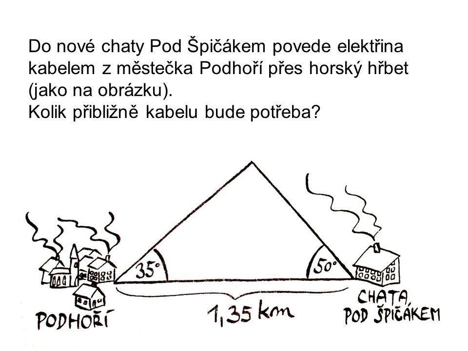 Do nové chaty Pod Špičákem povede elektřina kabelem z městečka Podhoří přes horský hřbet (jako na obrázku). Kolik přibližně kabelu bude potřeba?