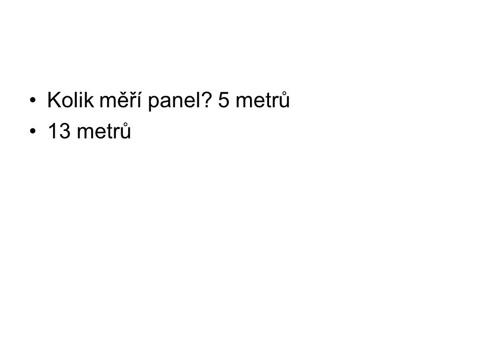 Kolik měří panel? 5 metrů 13 metrů