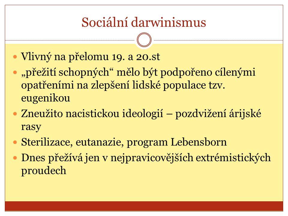 Sociální darwinismus Vlivný na přelomu 19.