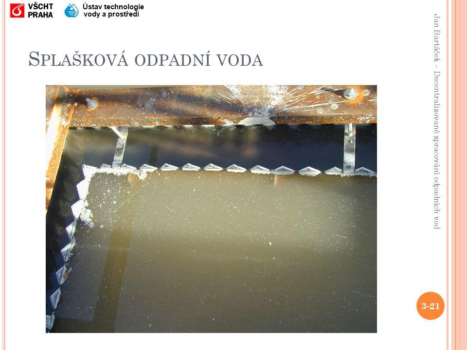Jan Bartáček – Decentralizované zpracování odpadních vod Ústav technologie vody a prostředí S PLAŠKOVÁ ODPADNÍ VODA 3-21