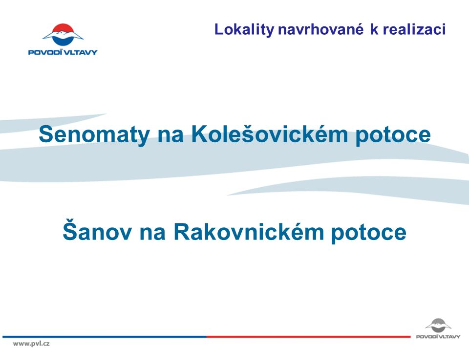 8/9/12 Lokality navrhované k realizaci Senomaty na Kolešovickém potoce Šanov na Rakovnickém potoce