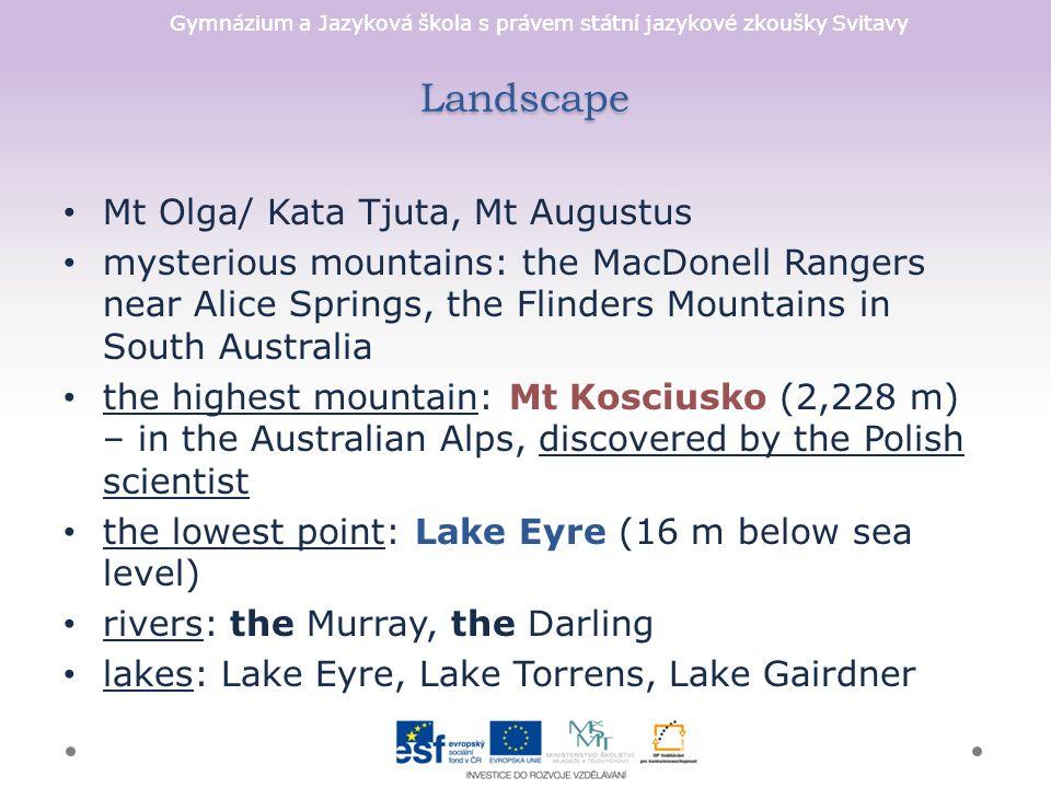 Gymnázium a Jazyková škola s právem státní jazykové zkoušky Svitavy Landscape Mt Olga/ Kata Tjuta, Mt Augustus mysterious mountains: the MacDonell Ran