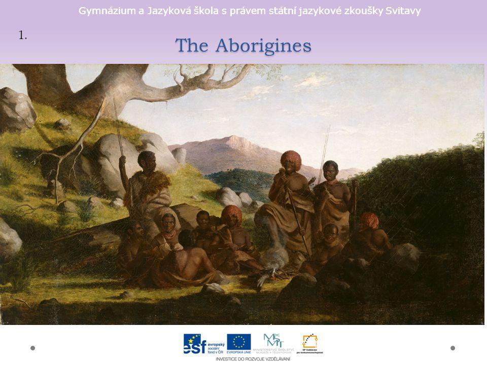 Gymnázium a Jazyková škola s právem státní jazykové zkoušky Svitavy The Aborigines 1.
