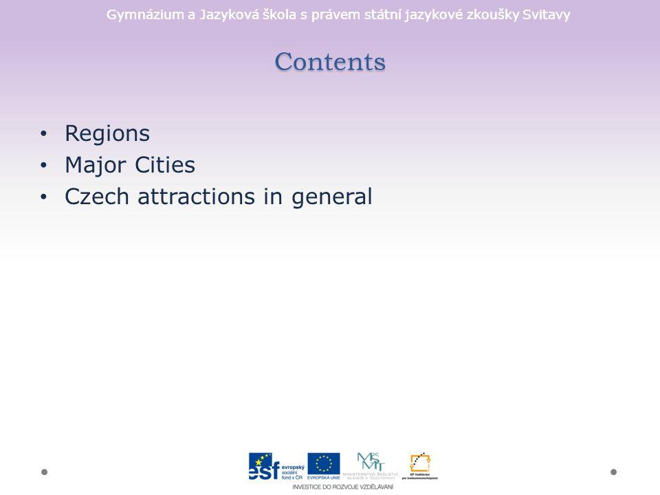 Gymnázium a Jazyková škola s právem státní jazykové zkoušky Svitavy Contents Regions Major Cities Czech attractions in general