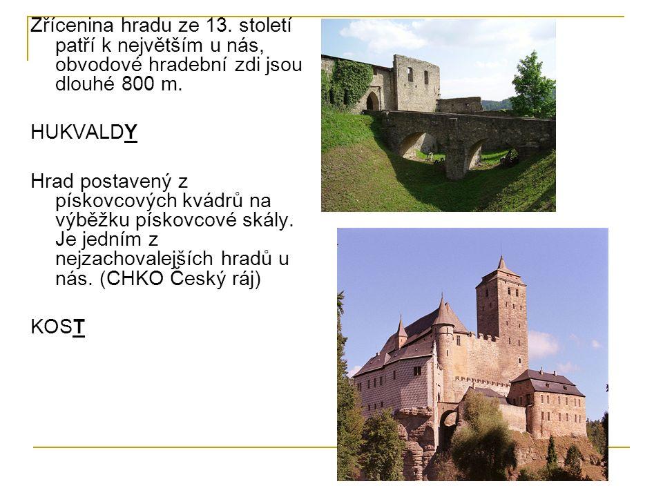 Zřícenina hradu ze 13. století patří k největším u nás, obvodové hradební zdi jsou dlouhé 800 m.